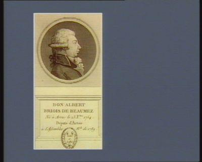 B.on Albert Briois de Beaumez né à Arras le 23 X.bre 1754 député d'Artois à l'Assemblée n.le de 1789 : [estampe]