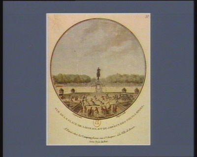 Vue de la place de Louis XV et du jardin des Thuilleries [estampe]