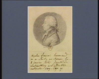 Nicolas François Harmand né à Souilly en Sarrois le 8 janvier 1747 député de Chateauthiery à l'Assemblée nationale 1789.1790.91 : [dessin]