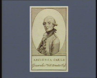 Arciduca Carlo generaliss.mo dell'armata imp.le : [estampe]