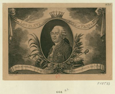 Louis XVI King of France born at Versailles. 23 Aug.t 1754, massacred at Paris 21 Jan.y 1793 : [estampe]