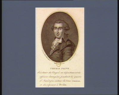 Thomas Paine secrétaire du Congrès au departement des affaires etrangères pendant la guerre d'Amérique, auteur du Sens commun et des réponses à Burke : [estampe]