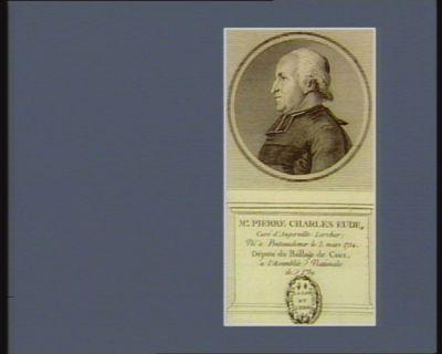 M.e Pierre Charles Eude curé d'Angerville Lorcher ; né <em>à</em> Ponteaudemer le 3 mars 1734, député du baillage de Caux, <em>à</em> l'Assemblée nationale de 1789 : [estampe]