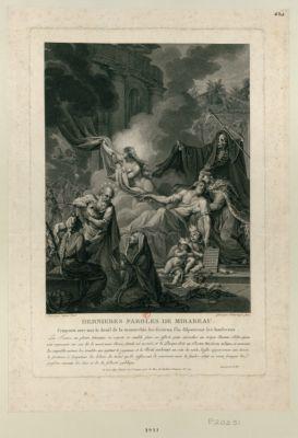 Dernieres paroles de Mirabeau j'emporte avec moi le deuil de la monarchie, les factieux s'en disputeront les lambeaux : La France, en pleurs, témoigne ses regrets.. . : [estampe]