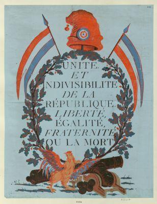 Unité et indivisibilité de la République. Liberté, égalité, fraternité ou la mort [estampe]