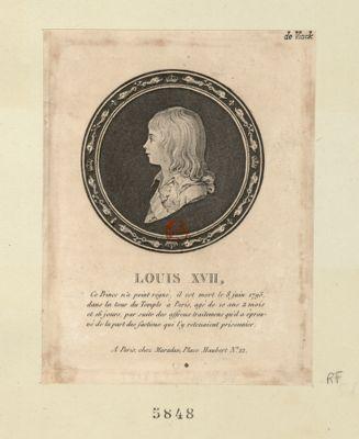 Louis XVII ce Prince n'a point régné, il est mort le 8 juin 1795, dans la tour du Temple à Paris... : [estampe]