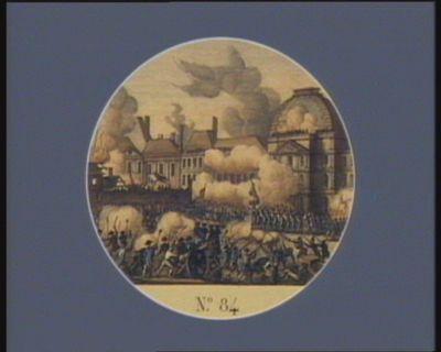 N.o 84 <em>10</em> aout. Siege et prise du Chateau des Tuilleries à Paris... : [estampe]
