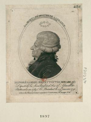 Honoré Gabriel Riquetti (c.te de Mirabeau) député de la sénéchaussée d'Aix à l'Assemblée nationale en 1789, élu président le 29 janvier 1791 il est mort le Démosthène de la France... le samedi 2 avril 1791 à 8 heures et demie du matin : [estampe]
