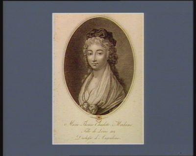 Marie Therese Charlotte Madame, fille de Louis XVI. duchesse d'Angoulême [estampe]