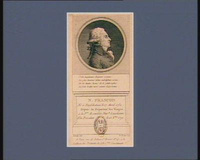 N. Francois né à Neufchateau le 17 avril 1752 député du département des Vosges à la p.re Assemblée nat.le legislative elu president le 26 X.bre 1791 : [estampe]
