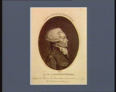 M.M.J. Roberspierre député de Paris <em>à</em> la Convention nationale en 1792 elû president le 22 aoust 1793 législateur incorruptible : [estampe]