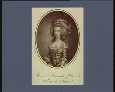 Marie Antoinette d'Autriche reine de France : [estampe]