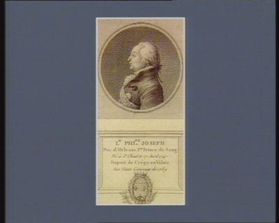 L.is Ph.pe Joseph duc d'Orleans, p.er prince du sang né à St Cloud le 17 avril 1747 député de Crépy en Valois aux Etats généraux de 1789 : [estampe]