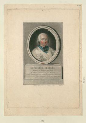 Louis René Edouard prince de Rohan Guéméné cardinal de la Ste Eglise Romaine évêque Prince de Strasbourg... : [estampe]