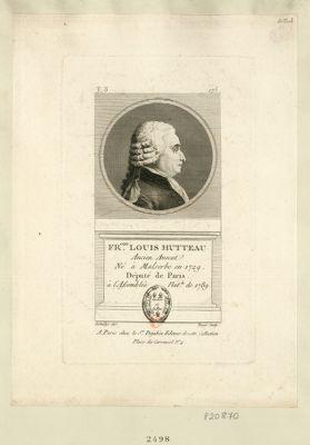 Fr.cois Louis Hutteau ancien avocat né à Malserbe en 1729 député de Paris à l'Assemblée nat.le de 1789 : [estampe]