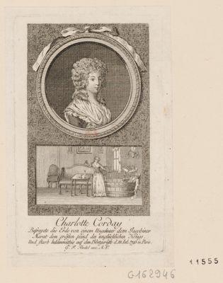 Charlotte Corday befreyete die Erde von einem Ungeheur dem Jacobiner <em>Marat</em> dem grössten Feind des unglücklichen Königs und starb heldenmüthig auf dem Blutgerüste d. 18 Jul. <em>1793</em> in Paris : [estampe]