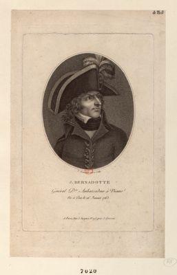 J. Bernadotte Général D.re Ambassadeur à Vienne Né à Pau le 26 Janvier 1763 : [estampe]