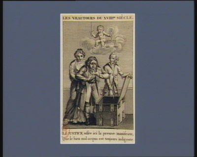 Les  Veautours du XVIII.me siècle La Justice offre ici la preuve <em>manifeste</em>, Que le bien mal-acquis est toujours indigeste : [estampe]