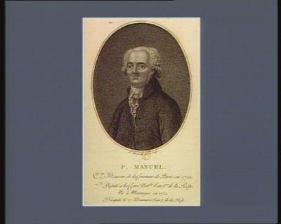 <em>P</em>. Manuel procureur de la commune de Paris en 1792, député à la Convention nationale, l'an 1.er de la Répub.e française : [estampe]