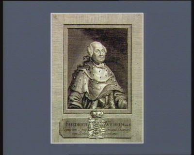 Friedrich Wilhelm der II Koenig von Preussen und Churfürst von Brandenburg : [estampe]