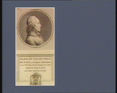J.B. Aug. de Villoutreix de Faye, evêque d'Oleron né au ch.au de Faye diocese de Limoges le 3 9.bre 1739 député du clergé de Soule aux Etats généraux de 1789 : [estampe]