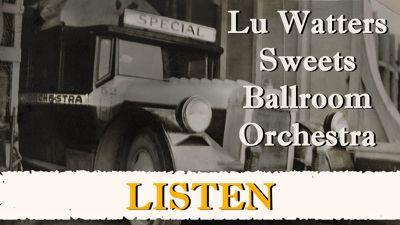 04 Listen - Lu Watters Sweets Ballroom Orchestra