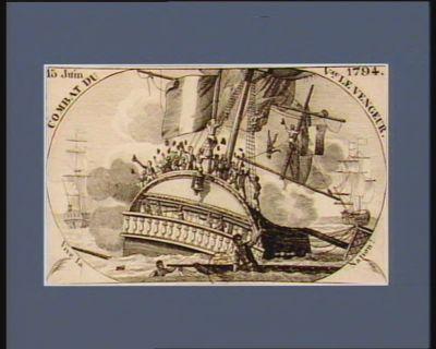 Combat du v.au le Vengeur 15 juin 1794 Vive la nation ! : [estampe]