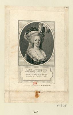 Marie Antoinette archi.dse d'Autriche, reine de France : né à Vienne le 2 novembre, 1755. Mariée à Versailles, le 16 mai 1770. Décapitée le 25 octobre 1793 : [estampe]