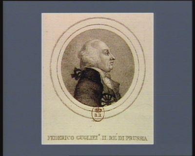 Federico Guglie.o II Ré di Prussia [estampe]
