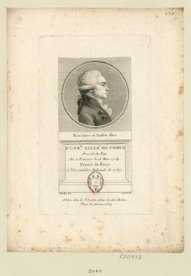 Et. Fr.is Sallé de Chou avocat du Roy né à Bourges le 13 mars 1754 député du Berry à l'Assemblée nationale de 1789 : [estampe]