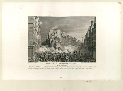 Fusillade au fauxbourg St Antoine, le 28 avril 1789 après le pillage de la maison et de la manufacture de Réveillon, les gardes françaises et suisses, qui s'avançoient dans le fauxbourg pour en chasser les brigands, ayant été assaillis par une grêle de pierres et de tuiles qu'on leur lançoit de differentes maisons ; firent feu sur les assaillans dont ils firent un grand carnage : [estampe]