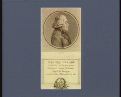 Michel Gerard laboureur né au Bas Quincé paroisse St Martin de Rennes. Député de Bretagne, à l'Assemblée nationale de 1789 : [estampe]