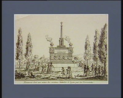 Monument élevé aux mânes des victimes immolées à <em>Lyon</em> par les terroristes Lyonnais, venez souvent sur ce triste rivage a vos amis répéter vos adieux... : [estampe]