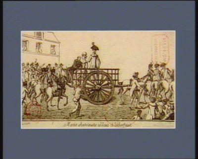 Marie Antoinette allant à l'échafaut [estampe]
