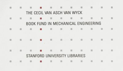 Cecil Van Asch Van Wyck Book Fund in Mechanical Engineering