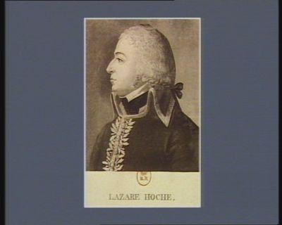Lazare Hoche [estampe]