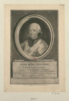 Louis Réné Edouard prince de Rohan Guéméné, cardinal de la Ste Eglise romaine evêque prince de Strasbourg, Landgrave d'Alsace... : [estampe]