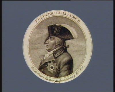 Fréderic Guillaume II roi de Prusse, electeur de Brandebourg &c,&c. : [estampe]