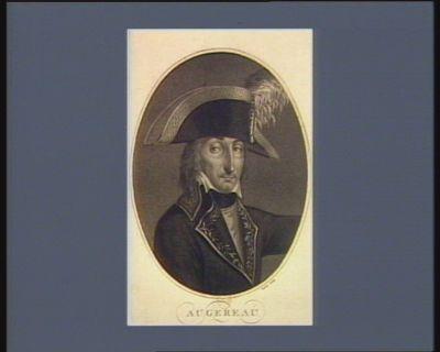 Augereau général en chef de l'armée d'Allemagne, né à Paris le 21 8.bre 1757 : [estampe]
