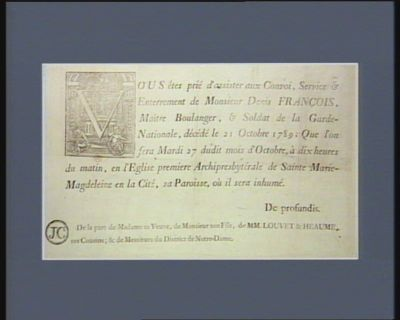 Vous êtes prié d'assister aux convoi, service & enterrement de Monsieur Denis François maître boulanger, & soldat de la Garde nationale, décédé le 21 octobre 1789... : [estampe]
