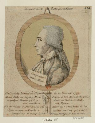 Portrait de Mr le marquis de Favras extrait du Journal de Paris le 20 fevrier 1790. Avant d'aller au supplice Mr de Favras a tiré de sa poche 20 louis et quelques monnoie qu'il a donné au curé de St Paul pour remettre a son epouse. Il a été éxecuté en place de Greve le 19 fevrier 1790 a huit heures du soir. Après sa mort sa famille a reclamé son corp qui a été inhumé sur le champ paroisse St Jean en Greve : [estampe]