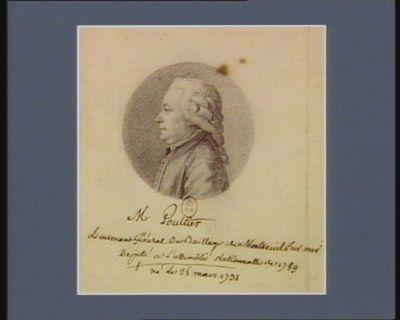 M. Poultier, lieutenant général du bailliage de Montreuil-sur-Mer député à l'Assemblée nationale de 1789 né le 25 mars 1731 : [dessin]