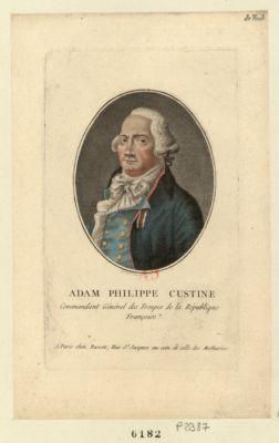 Adam Philippe Custine commandant général des troupes de la République françoise : [estampe]