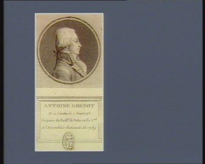 Antoine Grenot né à Gendrey le 7 aoust 1748 député du bail. ge de Dole en Fr. C.té à l'Assemblée nationale de 1789 : [estampe]