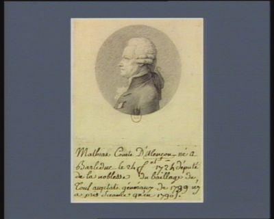 Mathias comte d'Alençon né à Bar le Duc le 24 j.er 1724 député de la noblesse du baillage de Toul aux Etats généraux de 1789, <em>n'y</em> a pris sceance qu'en 1790 : [dessin]