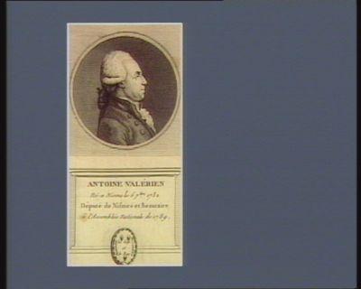 Antoine Valérien né a Nisme le 5 7.bre 1732 député de Nismes et Beaucaire à l'Assemblée nationale de 1789 : [estampe]