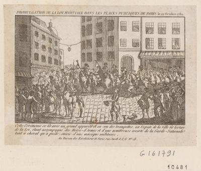 Promulgation de la loi martiale dans les places publiques de Paris le 22 octobre 1789 cette cérémonie se fit avec un grand appareil et au son des trompettes, un député de la ville, fit lecture de la loi étant accompagné des héros-d'armes et d'une nombreuse escorte de la Garde-nationale tant à cheval qu'à pieds suivie d'une musique militaire : [estampe]