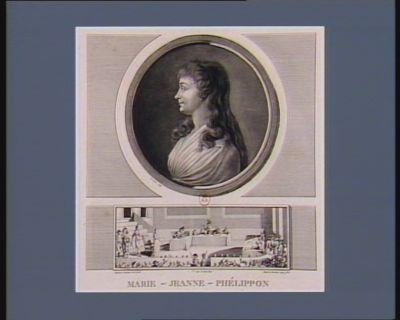 Marie-Jeanne-Phélippon femme de Roland ministre de l'interieur en 1792 [estampe]