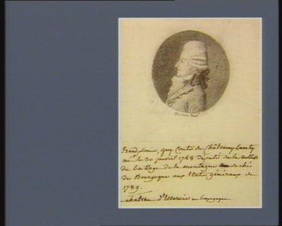 Erard Louis Guy comte de Chatenay-lanty né [au] chateau d'Issarois en Bourgogne député de la noblesse du baillage de la montagne [duché] de Bourgogne aux Etats généraux de 1789 : [dessin]