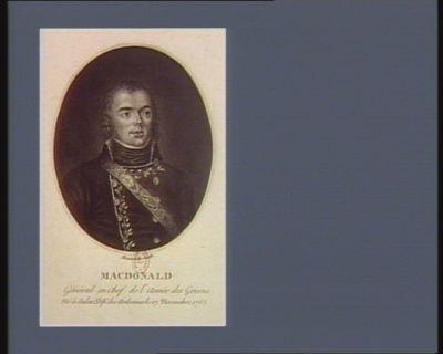 Macdonald général en chef de l'armée des Grisons né à Sedan dép.t des Ardennes le 17 novembre 1765 : [estampe]